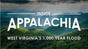 WV 1000 year flood inside appalachia wv public broadcasting